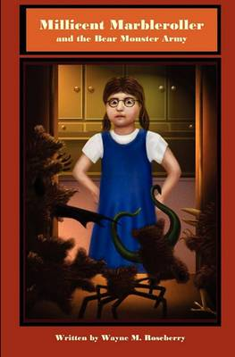 Millicent Marbleroller and the Bear Monster Army: Second Book in the Adventures of Millicent Marbleroller Series.