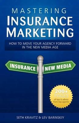 Mastering Insurance Marketing: Insurance Marketing Is Changing Dramatically