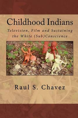 Childhood Indians: Television, Film and Sustaining the White (Sub)Conscience