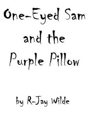 One Eyed Sam and the Purple Pillow