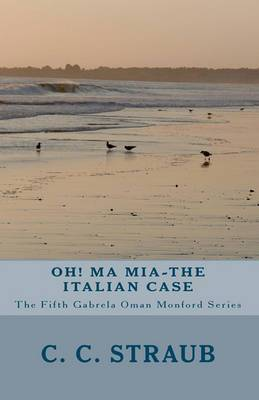 Oh! Ma MIA-The Italian Case: The Fifth Gabrela Oman Serial