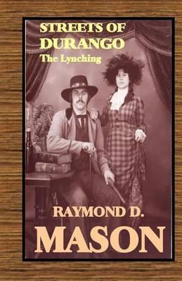 Streets of Durango: The Lynching