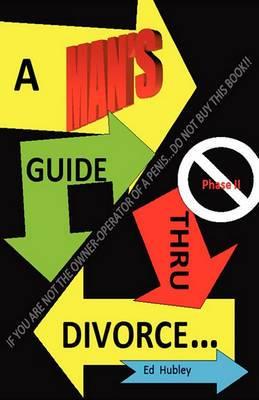 A Man's Guide Thru Divorce