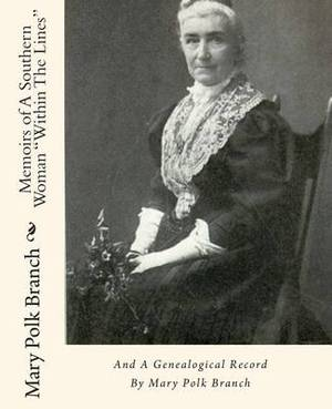 Memoirs of a Southern Woman Within the Lines: And a Genealogical Record by Mary Polk Branch