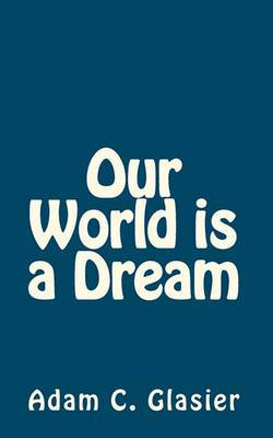 Our World Is a Dream