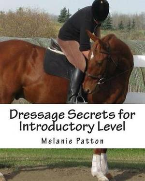 Dressage Secrets for Introductory Level: A Workbook Manual