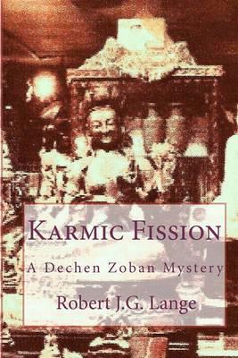 Karmic Fission: A Dechen Zoban Mystery