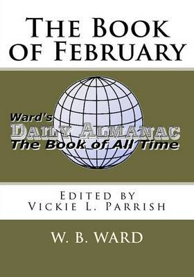 The Book of February: Ward's Daily Almanac Presents