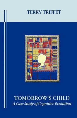 Tomorrow's Child: A Case Study of Cognitive Evolution