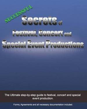 Successful Secrets of Festival, Concert and Special Event Productions