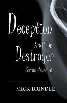 Deception and the Destroyer: Satan Exposed