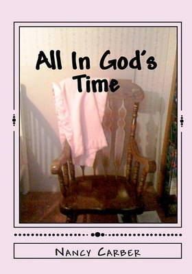 All in God's Time: A Story of Love, Life, and Miscarriage