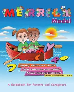 Merrily Model: 7 Highly Effective Tools That Enhance Your Child's Speech-Language Development