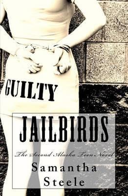 Jailbirds: The Second Alaska Teen Novel