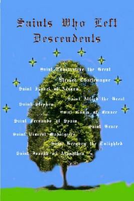 Saints Who Left Descendents: And Their Ancestry