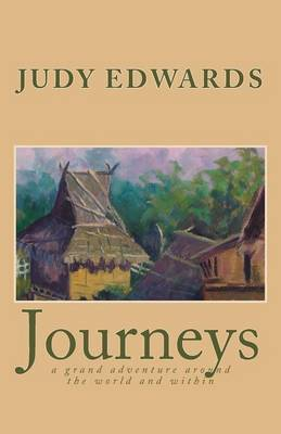 Journeys: A Grand Adventure Around the World and Within