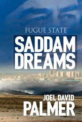 Fugue State: Saddam Dreams: A Novel of Iraq