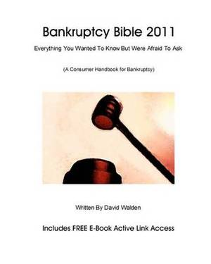Bankruptcy Bible 2011: Everything You Wanted to Know about Bankruptcy