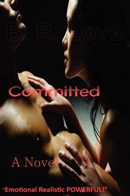 Committed: ...When You Think You Know Where Your Heart Lives...