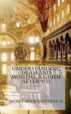 Understanding Islam and Muslims: A Guide After 9/11