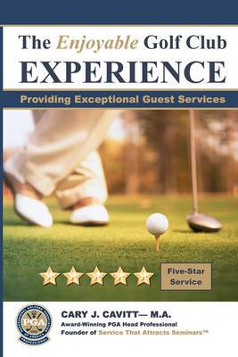 The Enjoyable Golf Club Experience: Providing Exceptional Guest Services