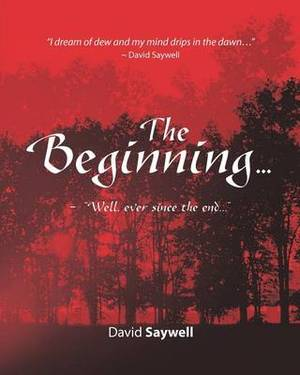 The Beginning...: Well, Ever Since the End...