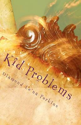 Kid Problems: Let's Do It Right the First Time!