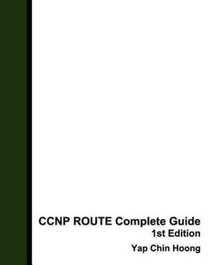 CCNP Route Complete Guide 1st Edition: The Book That Makes You an IP Routing Expert!