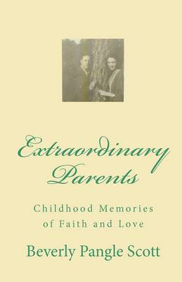 Extraordinary Parents: Childhood Memories of Faith and Love