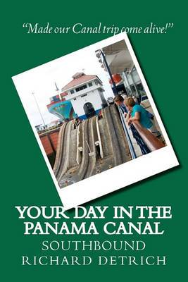 Your Day in the Panama Canal - Southbound