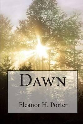 Eleanor H. Porter: Dawn