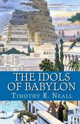 The Idols of Babylon