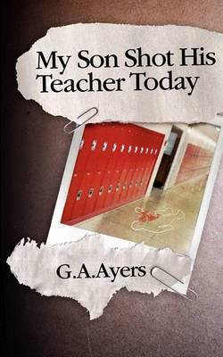My Son Shot His Teacher Today: Zach's Story