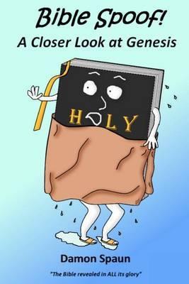 Bible Spoof! a Closer Look at Genesis