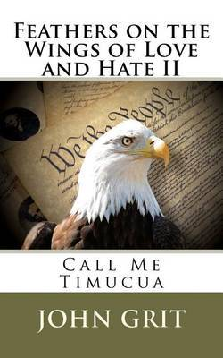 Feathers on the Wings of Love and Hate II: Call Me Timucua