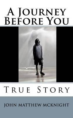 A Journey Before You: True Story