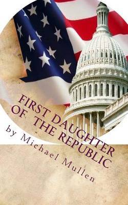 First Daughter of the Republic: Of the Revolution