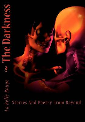The Darkness: Stories and Poetry from Beyond
