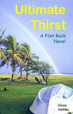 Ultimate Thirst: A Flint Rock Novel