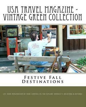 USA Travel Magazine - Vintage Green Collection: Festive Fall Destinations