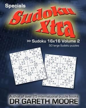 Sudoku 16x16 Volume 2: Sudoku Xtra Specials