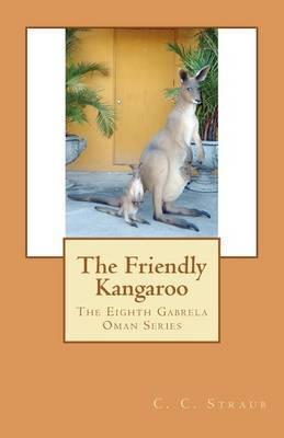 The Friendly Kangaroo: The Eighth Gabrela Oman Series