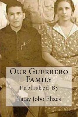 Our Guerrero Family: Pictorials Over the Years from Talisay and Abroad