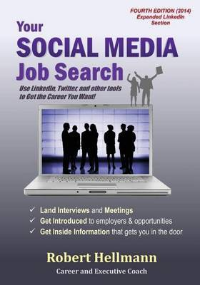 Your Social Media Job Search: Use Linkedin, Twitter, and Other Tools to Get the Job You Want!