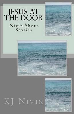 Jesus at the Door: Nivin Short Stories