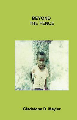 Beyond the Fence