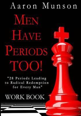 Men Have Periods Too! Work Book