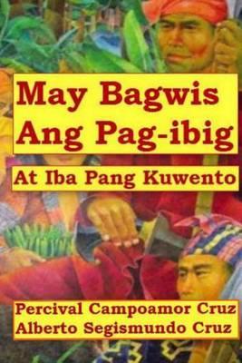 May Bagwis Ang Pagibig: At Iba Pang Kuwento