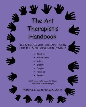 The Art Therapist's Handbook: 186 Specific Art Therapy Tasks for the Developmental Stages