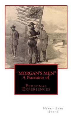 Morgan's Men a Narrative of: Personal Experiences
